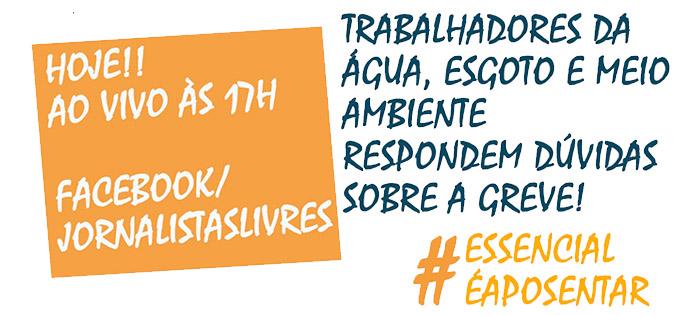 #EssencialÉAposentar – Trabalhadores da água, esgoto e meio ambiente respondem perguntas sobre a greve