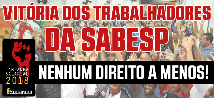 Sabesp – Vitória dos trabalhadores: nenhum direito a menos!