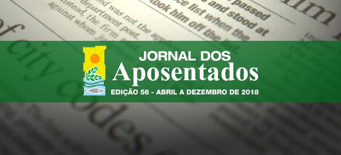 JORNAL DOS APOSENTADOS – EDIÇÃO 56 – DE ABRIL A DEZEMBRO DE 2018