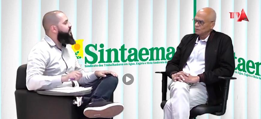 TV Sintaema: Privatização do saneamento com Nivaldo Santana