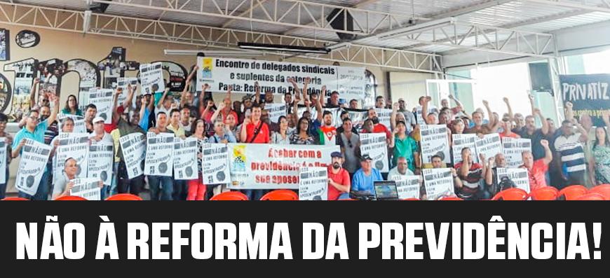 Reforma da Previdência – Encontro de delegados e suplentes teve palestra sobre a nefasta reforma