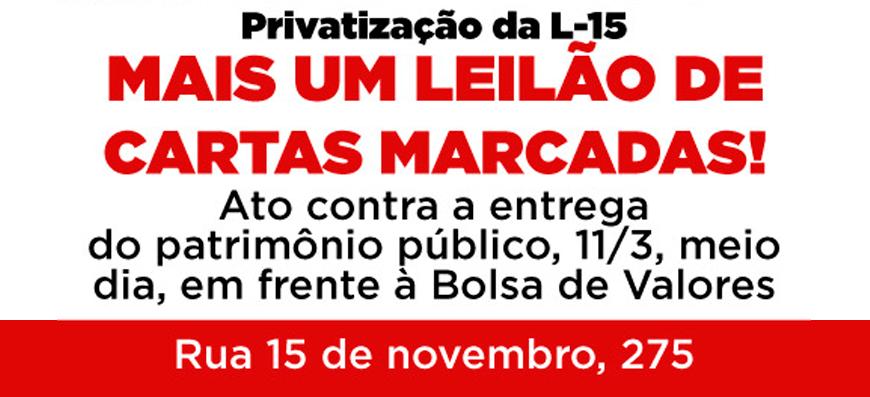Metroviários: Privatização da L-15 – Mais um leilão de cartas marcadas!