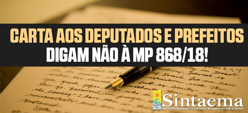Cartas das entidades contra a MP 868/18 aos deputados estaduais e prefeitos