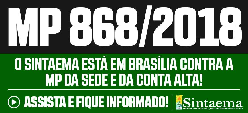 MP 868/18 – Sintaema está em Brasília contra a privatização do saneamento, assista!