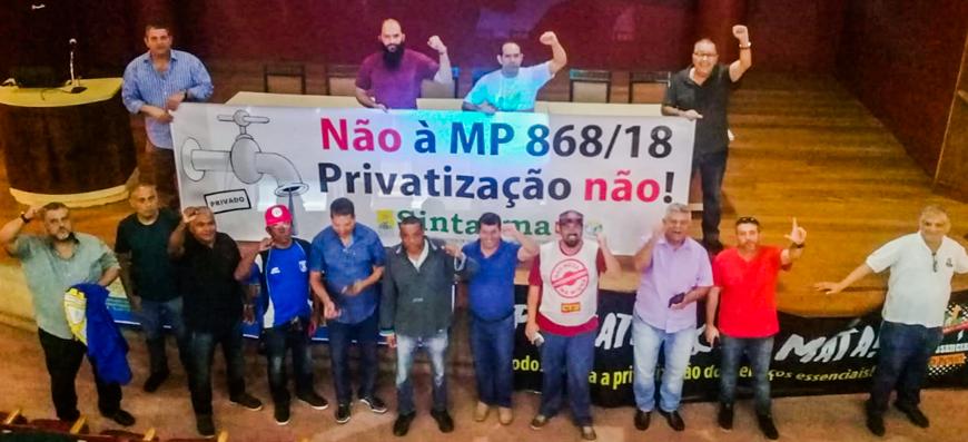 PLV 8/19 – MP 868/18: Todos na luta contra a privatização do saneamento