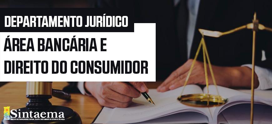 Departamento Jurídico – Associados tem direito a atendimento na área bancária e direito do consumidor
