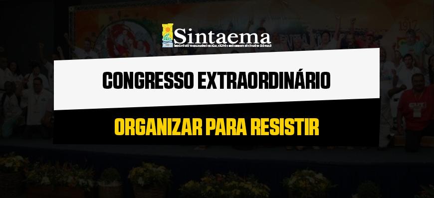 Congresso Extraordinário – Organizar para resistir