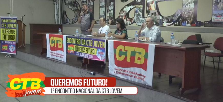 """1º Encontro da CTB Jovem """"Queremos futuro!"""""""