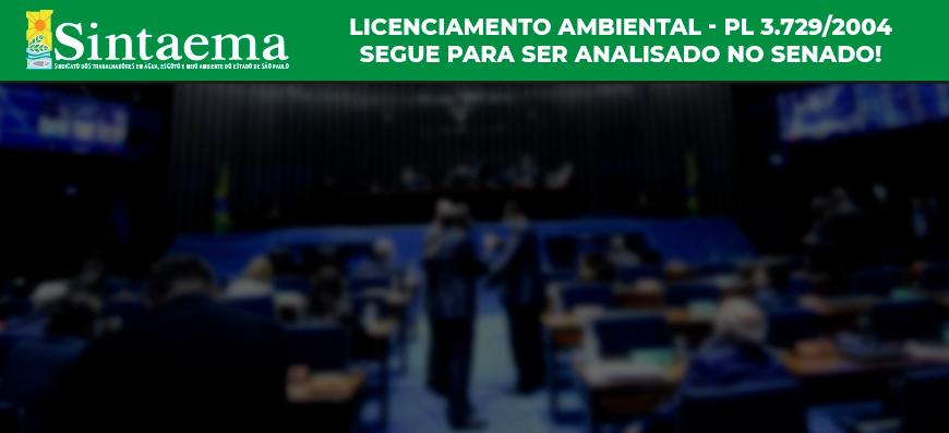 Licenciamento ambiental | Projeto segue para o Senado