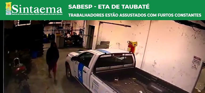 Sabesp – ETA de Taubaté | Trabalhadores estão assustados com furtos…