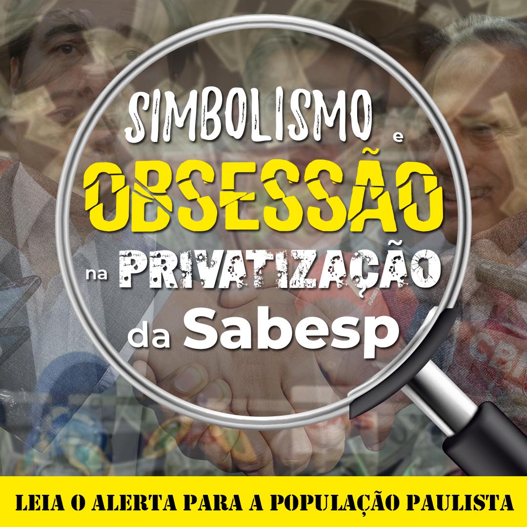 ATENÇÃO CIDADÃO(Ã) PAULISTA | 12 entidades de trabalhadores da Sabesp se uniram neste manifesto contra qualquer iniciativa de privatização da Companhia de Saneamento Básico do Estado de São Paulo.
